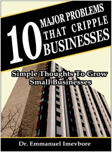 10 MAJOR PROBLEMS THAT CRIPPLE BUSINESSES